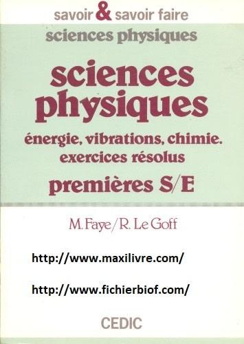 Sciences physiques : énergie, vibrations, chimie, exercices résolus - 1res S, E