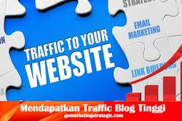 4 Cara Jitu Mendapatkan Traffic Blog Tinggi Terbaru