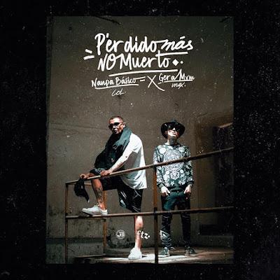 Single: Gera MXM feat. Nanpa Básico - Perdido Más No Muerto [2017]