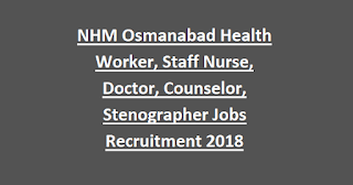 NHM Osmanabad Health Worker, Staff Nurse, Doctor, Counselor, Stenographer Jobs Recruitment 2018