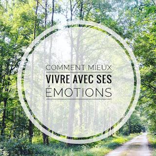 Comment mieux vivre avec ses émotions