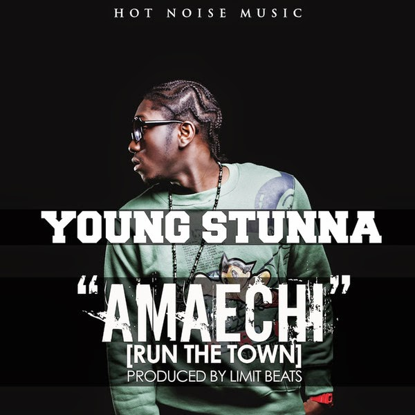Young Stunna - Amaechi (Run the Town) - Single Cover