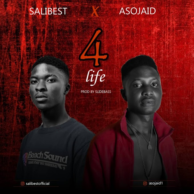 [Music] 4 Life by Salibest Ft Asojaid