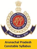 Arunachal Pradesh Constable Syllabus