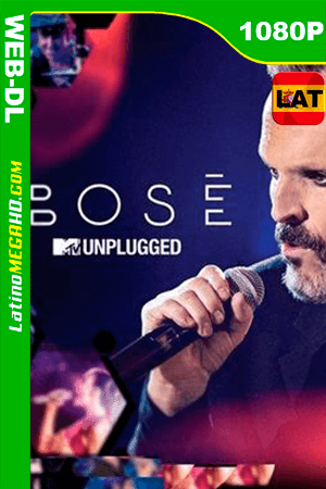 Bosé: MTV Unplugged (2016) Latino HD WEB-DL 1080P ()