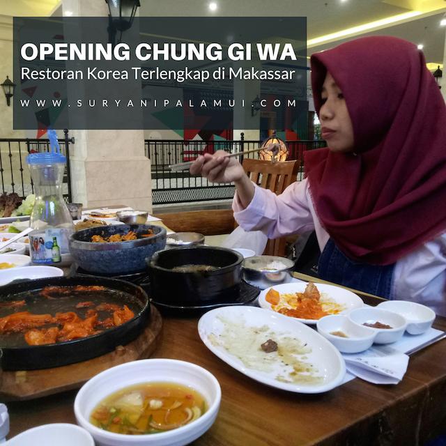 Opening Chung Gi Wa, Restoran Korea Terlengkap di Makassar Yanikmatilah Saja