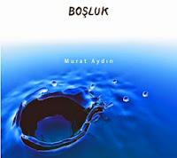 Murat Aydın'ın yeni albümü Boşluk
