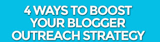 4 Ways to Boost Your Blogger Outreach Strategy
