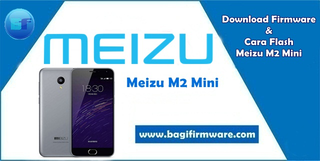 Firmware dan Cara Flash Meizu M2 Mini Tested (Scatter File)