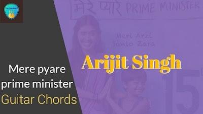 MERE PYARE PRIME MINISTER Guitar Chords ACCURATE | ARIJIT SINGH