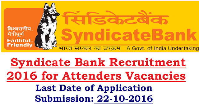 Syndicate Bank Recruitment 2016 Attenders Vacancies| Syndicate Bank has issued employment notification related to Syndicate Bank Recruitment 2016 for the Syndicate Bank vacancy of 37 Attenders in Andhra Pradesh on its official website www.syndicatebank.in/2016/10/syndicate-bank-recruitment-2016-for-attenders-vacancies-at-www-syndicatebank-in.html