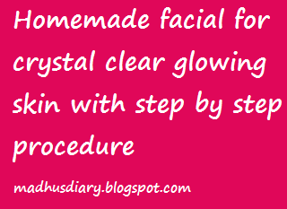 home made facial for crystal clear skin