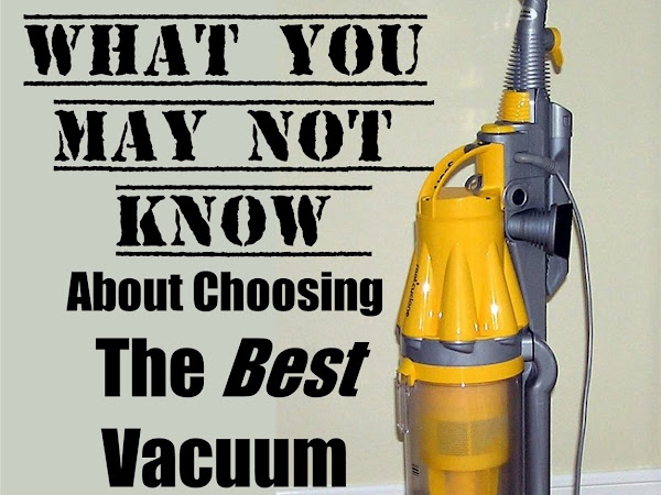 What You May Not Know About Choosing The Best Vacuum