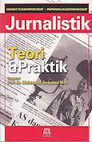 JURNALISTIK TEORI & PRAKTIK Pengarang : Hikmat Kusumat, Purnama Kusumaningrat Penerbit : Rosda