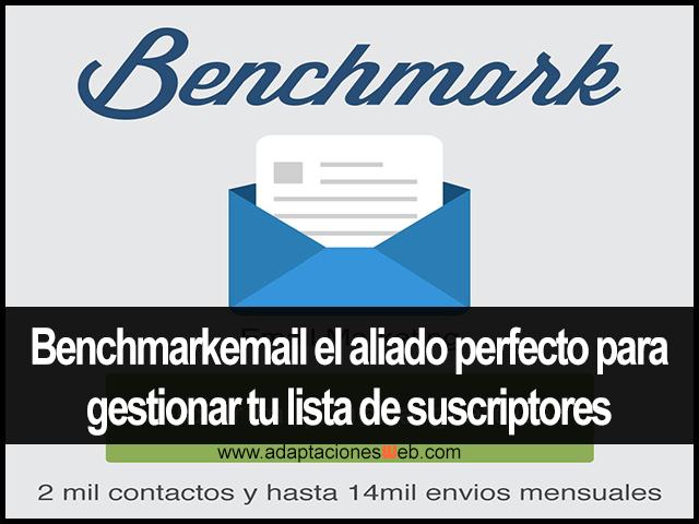 Benchmarkemail el aliado perfecto para gestionar tu lista de suscriptores