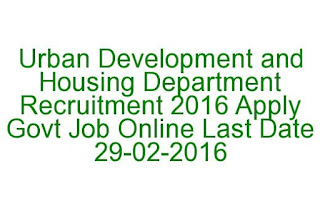 Urban Development and Housing Department Recruitment 2016 Apply Govt Job Online Last Date 29-02-2016