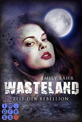 Neuerscheinungen im Juli 2018 #1 - Wasteland 2: Zeit der Rebellion von Emily Bähr