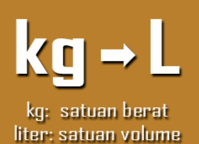 1 Kg berapa Liter (Kilogram Ke Liter) ?