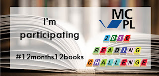 I'm participating #12months12books MCPL 2016 Reading Challenge