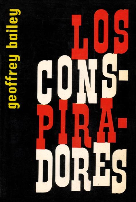Una plaga de espías: LOS CONSPIRADORES, de Geoffrey Bailey