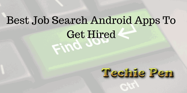 Best Job Search Android Apps To Get Hired