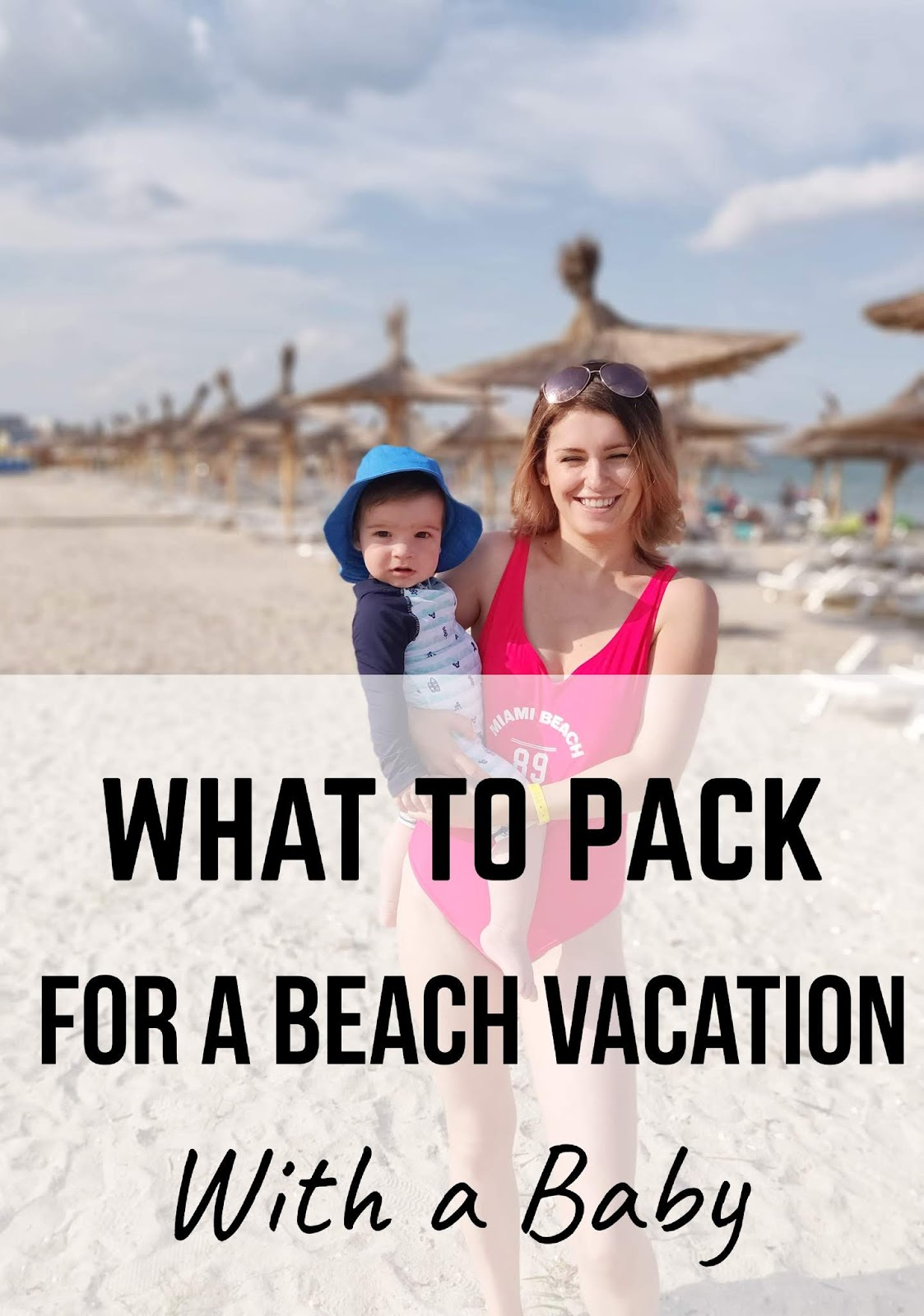 What to pack for a beach vacation with a baby
