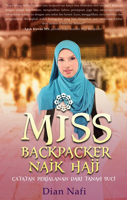 http://diannafi.blogspot.com/2013/04/miss-backpacker-naik-haji.html