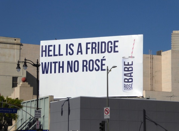 Hell is fridge no Babe Rosé billboard