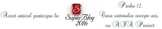 http://super-blog.eu/2016/10/27/proba-12-casa-viitorului-incepe-azi-cu-aia-proiect/
