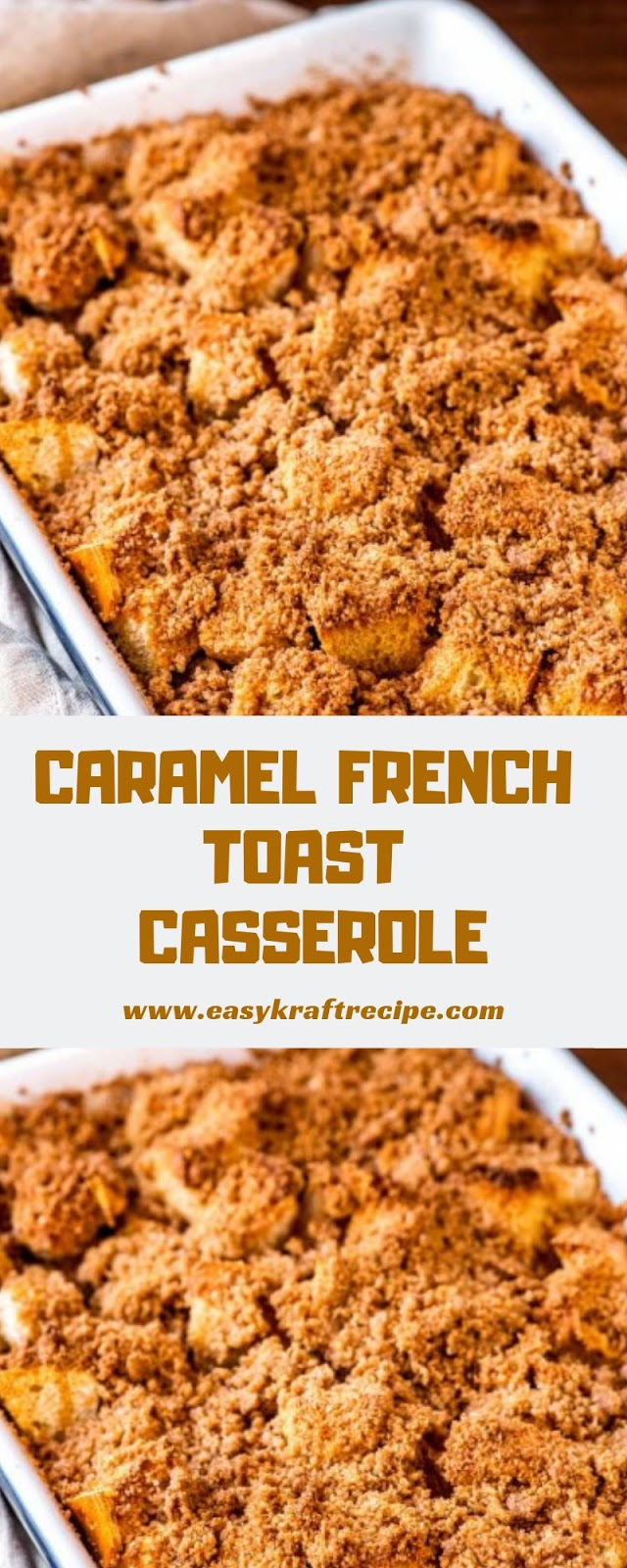 CARAMEL FRENCH TOAST CASSEROLE