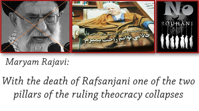Maryam Rajavi: With the death of Rafsanjani one of the two pillars of the ruling theocracy collapses