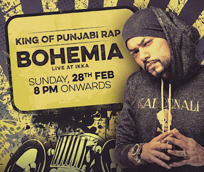 BOHEMIA the Punjabi Rapper Live at Ikka - Sunday 28th Feb 8 PM onwards - team bohemia