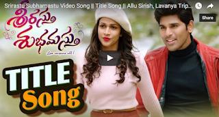 Srirastu Subhamastu Video Song  Title Song  Allu Sirish, Lavanya Tripathi  Geethaarts