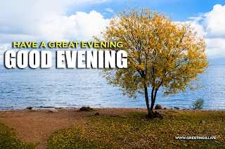 Good Evening Nature Greetings wishes images