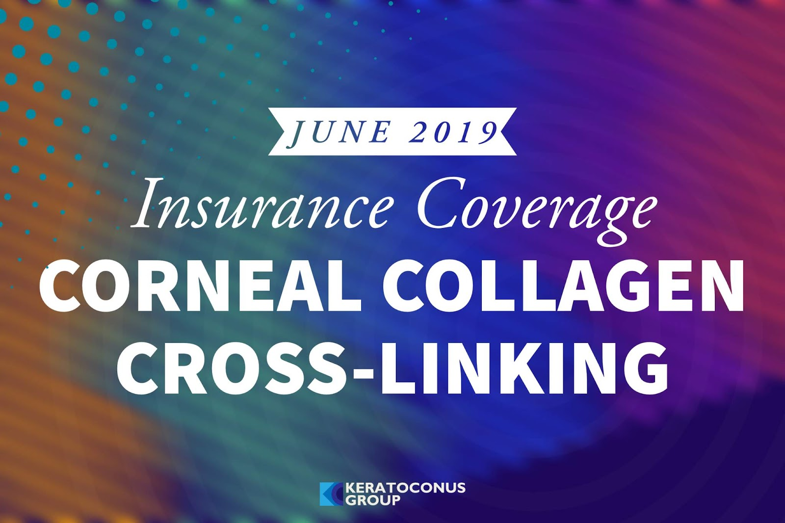 Corneal Crosslinking Insurance Coverage in the United States November 2019