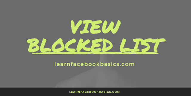 A fast way to View Your Blocked List | See Facebook block list - Facebook Security
