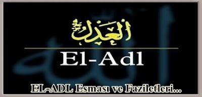 EL-ADL Esmasi ve Faziletleri