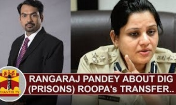 Rangaraj Pandey about DIG (Prisons) Roopa's Transfer | Thanthi Tv
