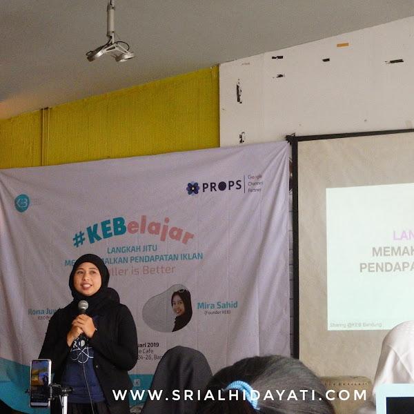 Event KEB X ProPS: Langkah Jitu Memaksimalkan Pendapatan Iklan oleh Ilona Juwita