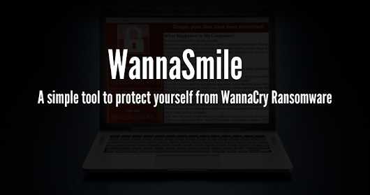 WannaSmile - A simple tool to protect yourself from WannaCry Ransomware