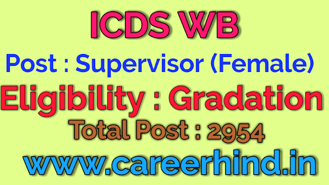 ICDS WB 2954 Supervisor (Female) govt job recruitment