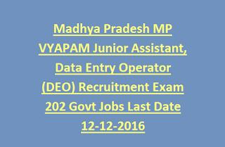 Madhya Pradesh MP VYAPAM Junior Assistant, Data Entry Operator (DEO) Recruitment Exam 202 Govt Jobs Last Date 12-12-2016