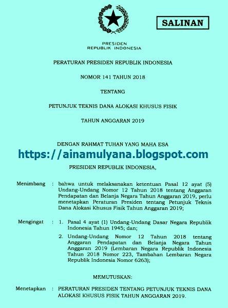 diterbitkan utk melakukan ketentuan Pasal  PERPRES  NOMOR 141 TAHUN 2018 TENTANG JUKNIS DAK  FISIK TAHUN 2019