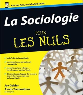 Jay Gabler et Alexis Trémoulinas : La sociologie pour les nuls PDF