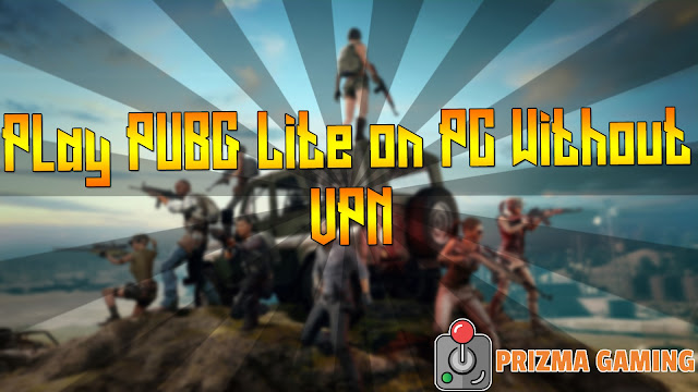 How To Play PUBG Lite on PC without VPN!