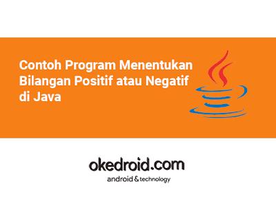 Contoh Program Cara Menentukan Mengecek Memeriksa Check Contoh Coding Code Program Bilangan Positif atau Negatif di Program Java