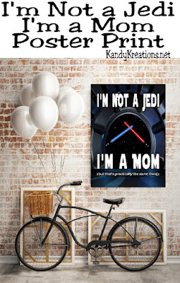 """I'm not a Jedi. I'm a Mom. But that's practically the same thing! Remind yourself what a great mom you are because you are both a Mom and a Jedi!  Get this free printable now."