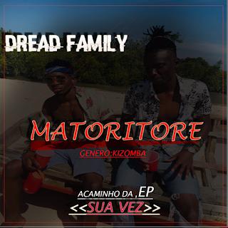 Dread Family - Matoritore