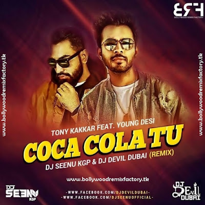 COCA COLA TU [ REMIX ] DJ SEENU KGP AND DJ DEVIL DUBAI