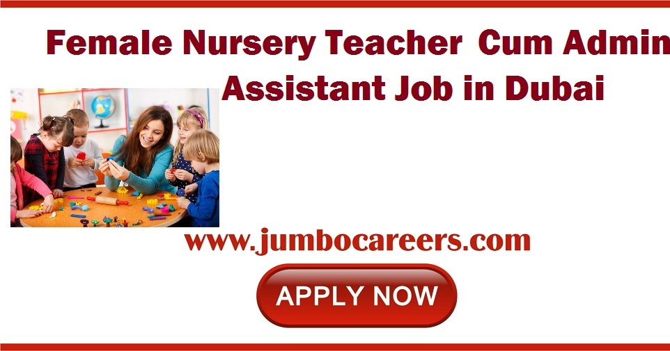Nursery Teachers Admin Istant Job Dubai Jpg